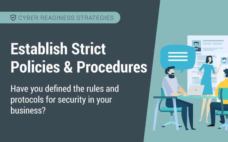 Establish strict policies and procedures